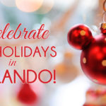 The Best Places to Celebrate The Holidays in Orlando!